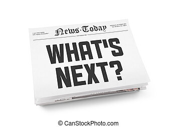 """A stack of newspapers with headline """"What's Next"""". Isolated on white."""