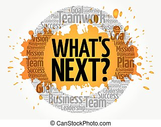 What's Next word cloud collage, business concept background