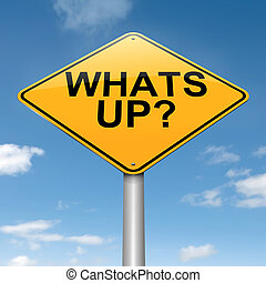 Whats up. - Illustration depicting a roadsign with a 'whats...