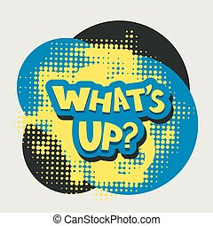 Whats up words with halftone background - Whats up? words...