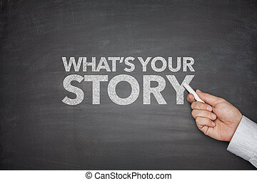 Whats your story on blackboard with hand