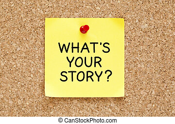 Whats Your Story Sticky Note - What's Your Story, written on...