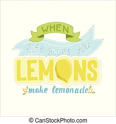 When Life Gives You Lemons Make Lemonade Calligraphy Lettering