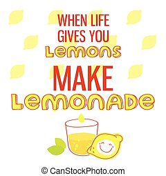 When life gives you lemons, make lemonade. Motivational quote printable poster with hand drawn lettering.