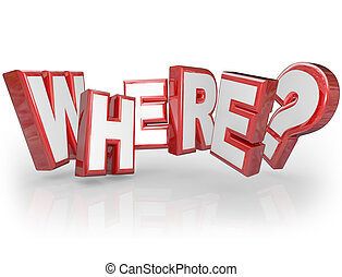 Where 3D Word Red Letters Mystery Location Question Mark -...