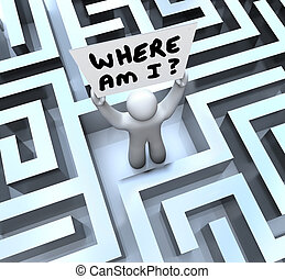 Where Am I Person Holding Sign Lost in Maze