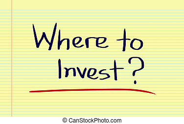 Where To Invest Concept