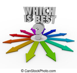 Which is Best words over a question mark and many colored arrows to illustrate different paths, opportunities and career choices in your job or life