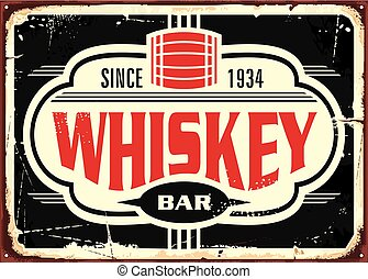 Whiskey bar vintage tin sign. Retro whiskey poster with creative typography and old barrel icon. Drinks vector illustration.