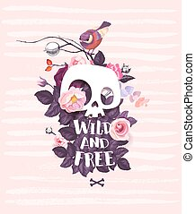 White cartoon human skull surrounded by buds of rose flowers, leaves, Wild and Free hand lettering and bird sitting on branch against pink background. Vector illustration for greeting card, postcard.