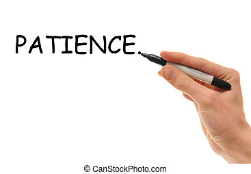 Patience - White Caucasian hand writes the word Patience on...