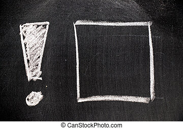 White color chalk hand drawing in exclamation mark with blank square shape on blackboard background
