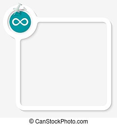 White frame for your text and infinity symbol