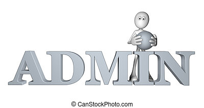 admin - white guy and the word admin - 3d illustration