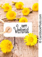 White Label, Dandelion, English Calligraphy Happy Weekend
