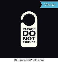 White Please do not disturb icon isolated on black background. Hotel Door Hanger Tags. Vector Illustration