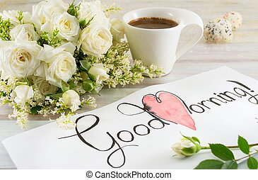 white roses, coffee and good morning note