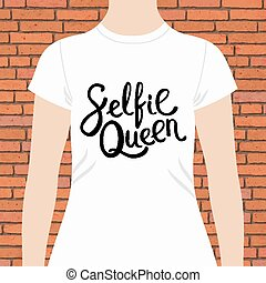 White Woman Shirt with Selfie Queen Texts Print - Simple ...