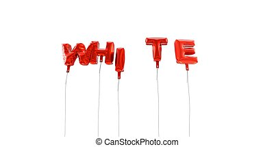 WHITE - word made from red foil balloons - 3D rendered.
