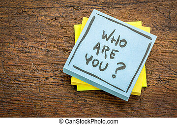 Who are you question on sticky note