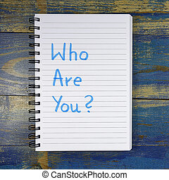 Who Are You? text