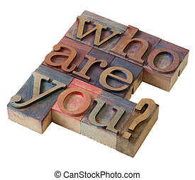 Who are you ? - Who are you question in vintage letterpress...