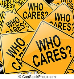 Who cares. - Illustration depicting many roadsigns with a...