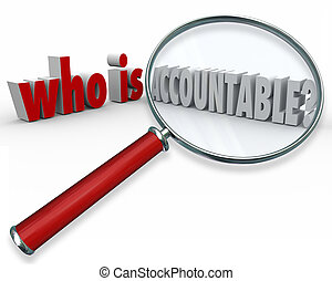 Who is Accountable Words Magnifying Glass Credit Blame - Who...