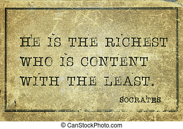 who is content Socrates - He is the richest who is content...