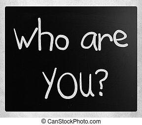 """""""who, vær, you"""", handwritten, hos, hvid, kridt, på, en, sort..."""