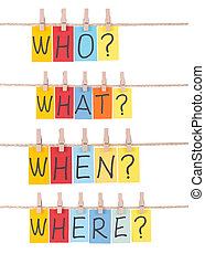 Who, what, when, where, colorful words hang on rope by...
