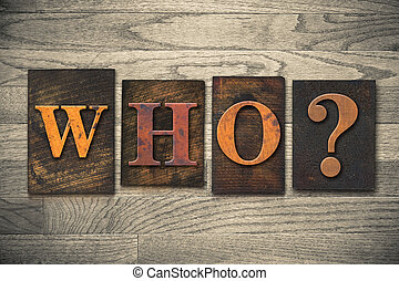 Who Wooden Letterpress Concept