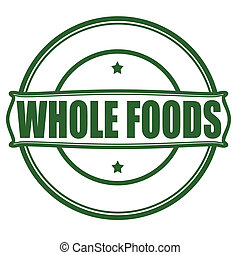 Stamp with text whole foods inside, vector illustration
