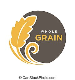 Whole grain round logo with ears of wheat symbol isolated on white.