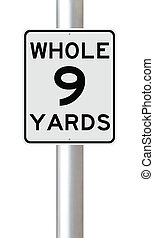 Whole Nine Yards - A modified speed limit sign indicating...