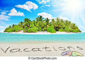"""Whole tropical island within atoll in tropical Ocean and inscription """"Vacations"""" in the sand on a tropical island."""
