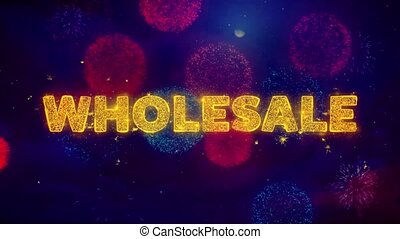 Wholesale Text on Colorful Ftirework Explosion Particles.