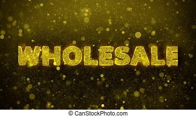 Wholesale Text Golden Glitter Glowing Lights Shine Particles. Sale, Discount Price, Off Deals, Offer promotion offer percent discount ads 4K Loop Animation.
