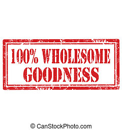 Wholesome Goodness-stamp - Grunge rubber stamp with text 100...