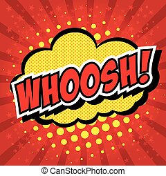 WHOOSH !- Comic Speech Bubble, Cartoon - WHOOSH! Comic...