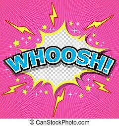 WHOOSH !- Comic Speech Bubble - WHOOSH! Comic Speech Bubble,...