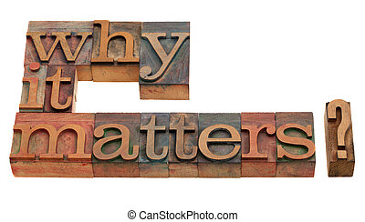 why it matters - Why it matters? A question in vintage...