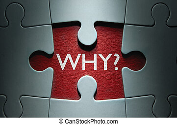 Missing piece from a jigsaw puzzle revealing the question why