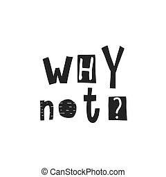 Why not shirt quote lettering