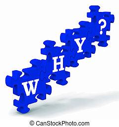 why?, quebra-cabeça, investigação, querer saber, mostra