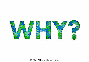 Why Question Reason Answer Puzzle Mystery 3d Illustration