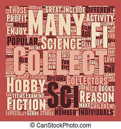 Why Sci Fi Collectibles Should Be Collected text background wordcloud concept