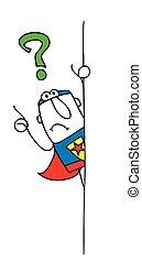 Why superhero - Joe, the superhero is behind a placard. He ...