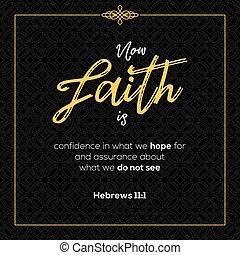 wiara, co, biblia, hebrews, dla, my, cytuje, nadzieja, teraz...