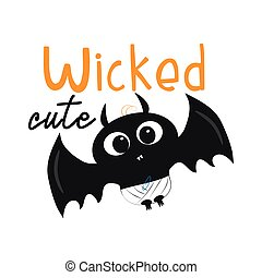 Wicked cute halloween text, with little black bat, illustration graphic vector.